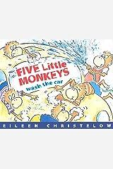 Five Little Monkeys Wash the Car (A Five Little Monkeys Story) Kindle Edition