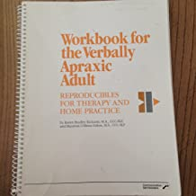 Workbook for the verbally apraxic adult: Reproducibles for therapy and home practice