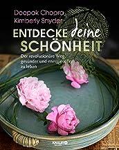 Entdecke deine Schönheit: Der revolutionäre Weg, gesunder und energievoller zu leben (German Edition)