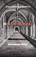 Re-tractationes: The Spirituality of Gregorian Chant (English Edition)
