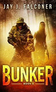 Bunker (A Post-Apocalyptic Survival Thriller Book 3)