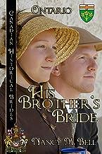 His Brother's Bride: Ontario (Canadian Historical Brides Book 2)