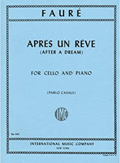 Faure Gabriel - Apres un Reve After a Dream, Op. 7, No1 Cello and Piano Pablo Casals International