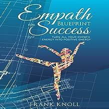 Empath's Blueprint for Success: Turn All Your Empath Energy into Positive Energy