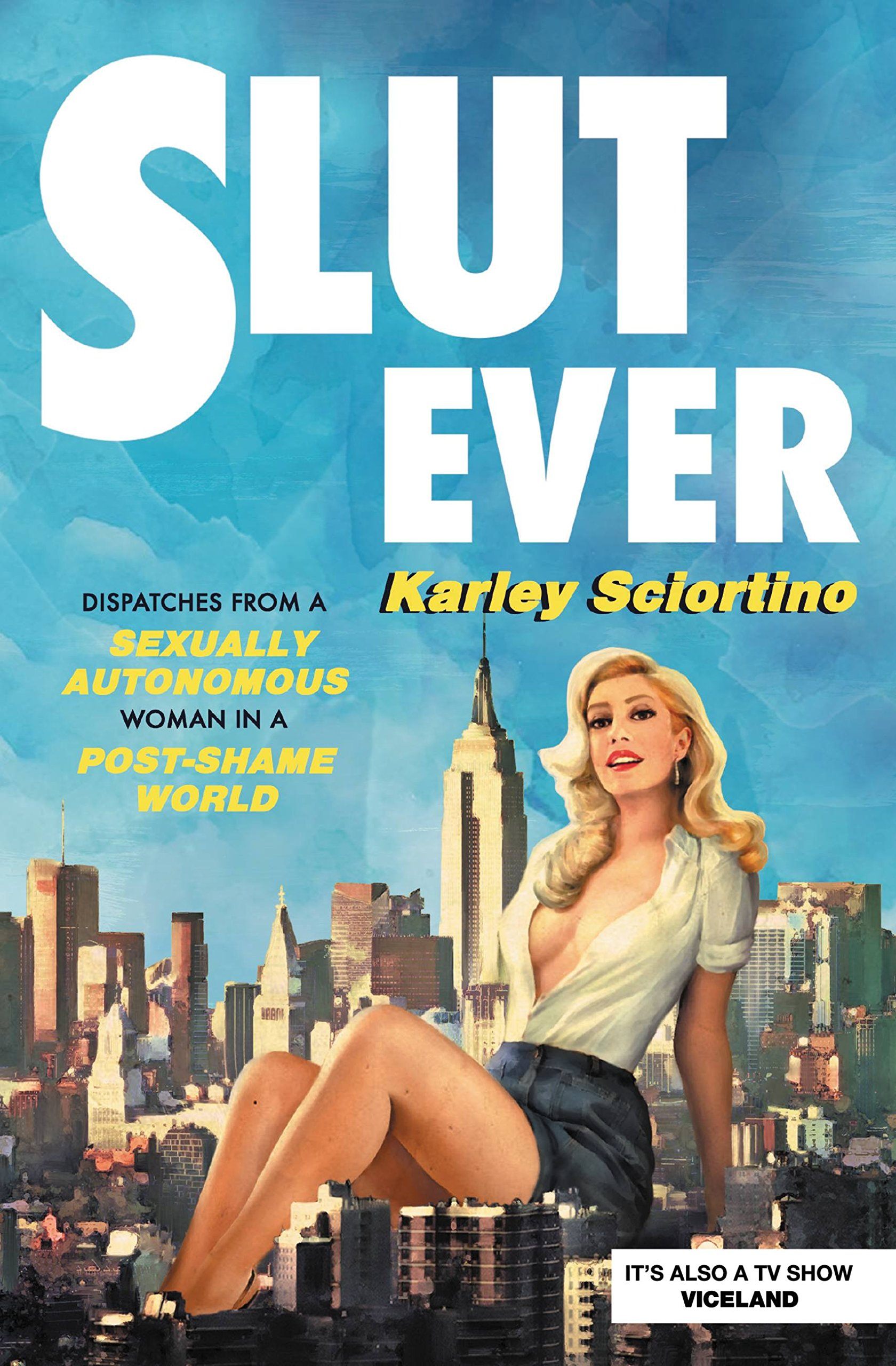 Image OfSlutever: Dispatches From A Sexually Autonomous Woman In A Post-Shame World (English Edition)