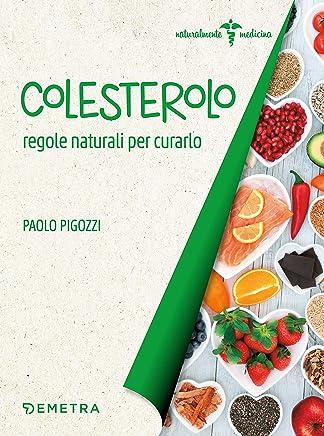 Colesterolo: regole naturali per curarlo