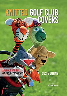 Knitted Golf Club Covers (English Edition)