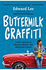 Buttermilk Graffiti: A Chef's Journey to Discover America's New Melting-Pot Cuisine Kindle Edition