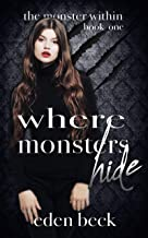 Where Monsters Hide: An Academy Bully Romance (The Monster Within Book 1)