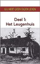 Het Leugenhuis (Gij hebt geen eigen leven Book 1)