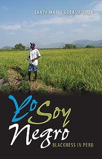 Yo Soy Negro: Blackness in Peru (New World Diasporas)