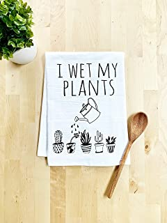Funny Kitchen Towel, I Wet My Plants, Flour Sack Dish Towel, Sweet Housewarming Gift, White