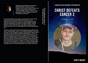 Christ Defeats Cancer 2: The Battle Continues