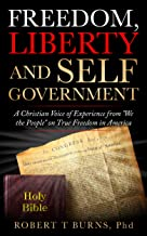 Freedom, Liberty and Self Government: A Christian Voice of Experience from