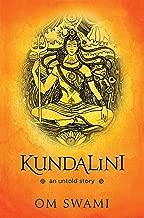 Kundalini — An Untold Story: A Himalayan Mystic's Insight into the Power of Kundalini and Chakra Sadhana