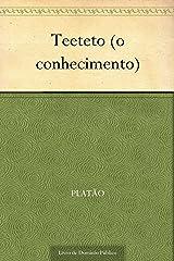 Teeteto (o conhecimento) eBook Kindle