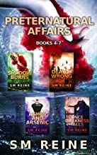 Preternatural Affairs, Books 4-7: Shadow Burns, Deadly Wrong, Ashes and Arsenic, and Once Darkness Falls: An Urban Fantasy...