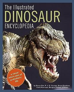 The Illustrated Dinosaur Encyclopedia: A Visual Who's Who of Prehistoric Life