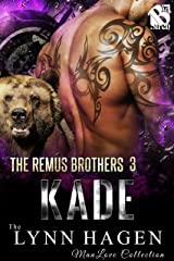 Kade [The Remus Brothers 3] (Siren Publishing The Lynn Hagen ManLove Collection) Kindle Edition