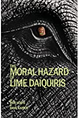 The Moral Hazard of Lime Daiquiris Kindle Edition