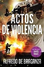 ACTOS DE VIOLENCIA: un thriller de David Ribas (David Ribas (Thrillers en español) nº 10) (Spanish Edition)