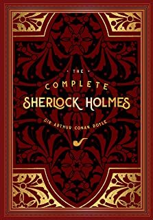 The Complete Sherlock Holmes (Timeless Classics)
