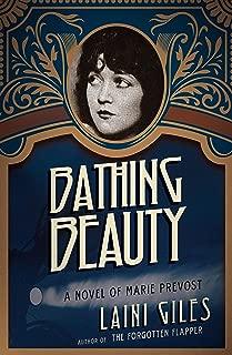 Bathing Beauty: A Novel of Marie Prevost (Forgotten Actresses Book 3)