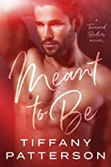 Meant to Be (Townsend Book 3) Kindle Edition