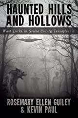 Haunted Hills and Hollows: What Lurks in Greene County, Pennsylvania Kindle Edition