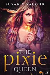 The Pixie Queen Kindle Edition