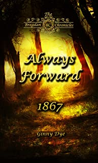 Always Forward (#9 in the Bregdan Chronicles Historical Fiction Romance Series)