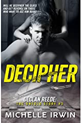 Decipher: Declan Reede: The Untold Story #3 Kindle Edition
