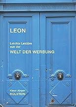Leon: Leichte Lektüre aus der Welt der Werbung (German Edition)