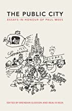 The Public City: Essays in honour of Paul Mees