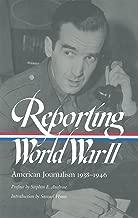 Reporting World War II: American Journalism 1938-1946