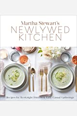 Martha Stewart's Newlywed Kitchen: Recipes for Weeknight Dinners and Easy, Casual Gatherings: A Cookbook Kindle Edition
