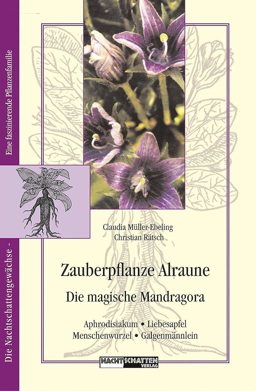 可塑性ラボヶ月目Zauberpflanze Alraune: Die Magische Mandragora: Aphrodisiakum - Liebesapfel -  Galgenm?nnlein (Nachtschattengew?chse - eine interessante Pflanzenfamilie) (German Edition)