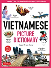 Vietnamese Picture Dictionary: Learn 1500 Vietnamese Words and Expressions - The Perfect Resource for Visual Learners of All Ages (Includes Online Audio) (Tuttle Picture Dictionary)