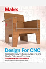 Design for CNC: Furniture Projects and Fabrication Technique Kindle Edition