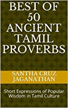 BEST OF 50 ANCIENT TAMIL PROVERBS: Short Expressions of Popular Wisdom in Tamil Culture