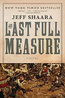 The Last Full Measure: A Novel of the Civil War (The Civil War: 1861-1865 Book 3)