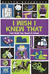 I Wish I Knew That: Cool Stuff You Need to Know (Buster Reference) Kindle Edition
