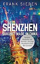 Shenzhen - Zukunft Made in China: Zwischen Kreativität und Kontrolle - die junge Megacity, die unsere Welt verändert (Germ...