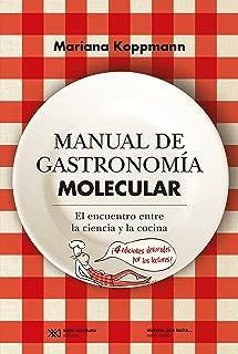 Manual de gastronomía molecular: El encuentro entre la ciencia y la cocina (Ciencia que ladra… serie Mayor) (Spanish Edition)