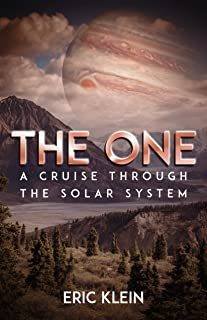 The One: A Cruise Through the Solar System: Classic Style Science Fiction