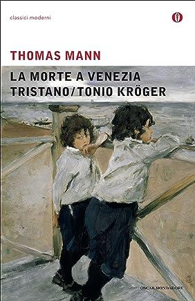 La morte a Venezia / Tristano / Tonio Kröger (Mondadori)
