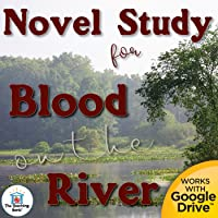 Novel Study Book Unit for Blood on the River by Elisa Carbone Printable or for Google Drive™ or Google Classroom™