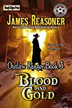 Blood and Gold (Outlaw Ranger Book 3)