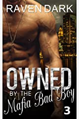 Owned by the Mafia Bad Boy (Book Three) Kindle Edition