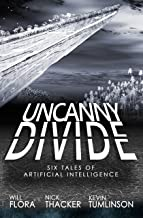 Uncanny Divide: Six Tales of Artificial Intelligence